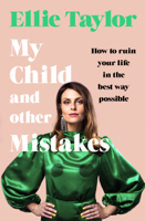 Download and Read Online My Child and Other Mistakes