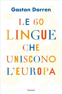 Le 60 lingue che uniscono l'Europa Copertina del libro