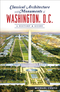 Classical Architecture and Monuments of Washington, D.C. Book Cover