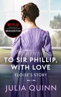 Julia Quinn - Bridgerton: To Sir Phillip, With Love (Bridgertons Book 5) artwork