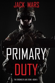 Primary Duty: The Forging of Luke Stone—Book #6 (an Action Thriller) PDF Download