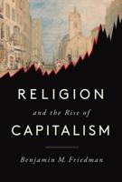 Benjamin M. Friedman - Religion and the Rise of Capitalism artwork