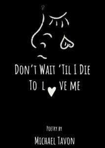 Don't Wait TIl I Die To Love Me Book Cover