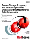 Reduce Storage Occupancy And Increase Operations Efficiency With IBM ZEnterprise Data Compression