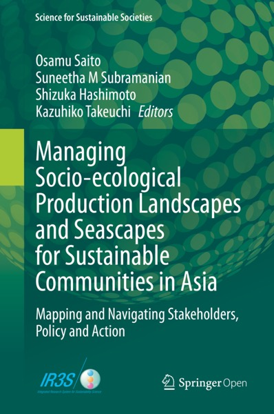 Managing Socio-ecological Production Landscapes and Seascapes for Sustainable Communities in Asia