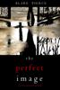 Blake Pierce - The Perfect Image (A Jessie Hunt Psychological Suspense Thriller—Book Sixteen) artwork