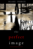 Download The Perfect Image (A Jessie Hunt Psychological Suspense Thriller—Book Sixteen) ePub | pdf books