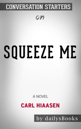 Squeeze Me: A novel by Carl Hiaasen: Conversation Starters image
