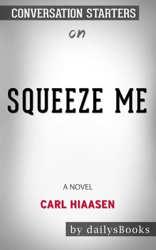 DailysBooks - Squeeze Me: A novel by Carl Hiaasen: Conversation Starters