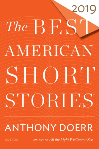 Anthony Doerr & Heidi Pitlor - The Best American Short Stories 2019