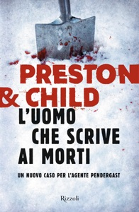 L'uomo che scrive ai morti da Lincoln Child & Douglas Preston
