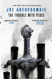 The Trouble with Peace - Joe Abercrombie