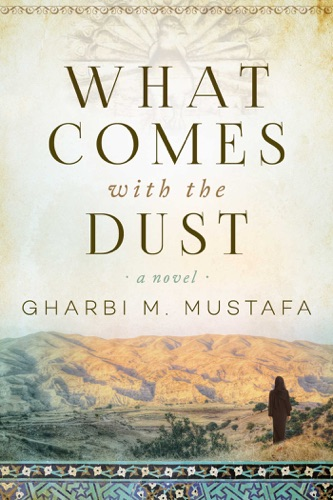 Gharbi M. Mustafa - What Comes with the Dust