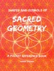 Shapes And Symbols Of Sacred Geometry, A Pocket Reference Book