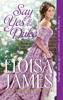 Eloisa James - Say Yes to the Duke artwork