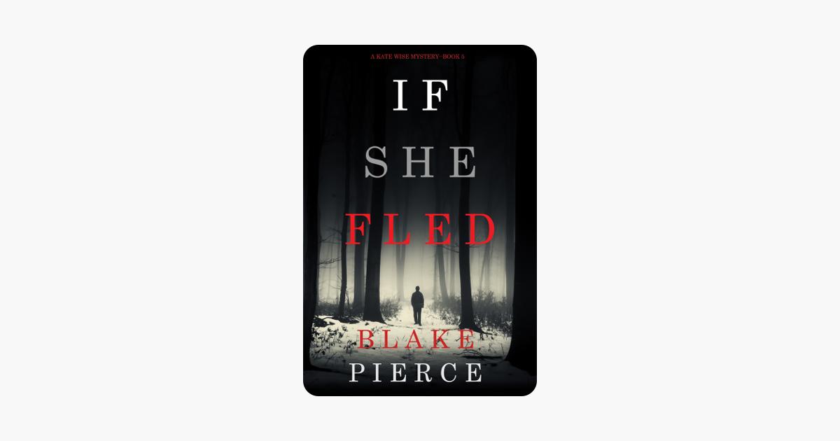 If She Fled (A Kate Wise Mystery—Book 5) - Blake Pierce