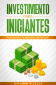 Investimento para iniciantes: Passos para a liberdade financeira Book Cover