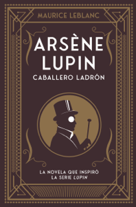 Arsène Lupin. Caballero ladrón Book Cover