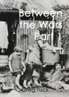 Between The Wars Part 1