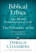 Biblical Ethics / The Moral Foundations Of Life / The Philosophy Of Sin