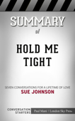 Hold Me Tight: Seven Conversations for a Lifetime of Love by Dr. Sue Johnson and Sandra Burr: Conversation Starters