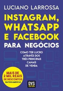 Instagram, WhatsApp e Facebook para Negócios Book Cover
