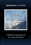 The Spiritual Gifts A Biblical Explanation Of The Gifts Of The Spirit