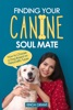 Finding Your Canine Soul Mate