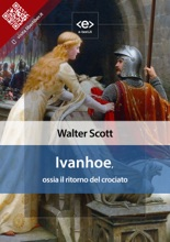 Ivanhoe, Ossia Il Ritorno Del Crociato