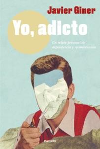 Yo, adicto Book Cover