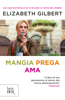 Elizabeth Gilbert - Mangia, prega, ama artwork