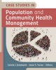 Case Studies In Population And Community Health Management