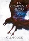 La Compaa Negra La Primera Crnica Libros Del Norte 1