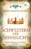 Schwestern der Sehnsucht: Drei Romane in einem eBook