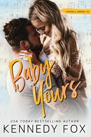 Baby Yours (Hunter & Lennon, #2) book