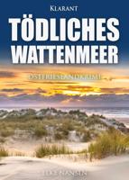 Elke Nansen - Tödliches Wattenmeer. Ostfrieslandkrimi artwork