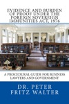Evidence And Burden Of Proof Under The Foreign Sovereign Immunities Act 1976