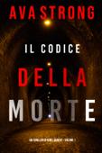 Il Codice della Morte (Un Thriller di Remi Laurent – Volume 1) Book Cover