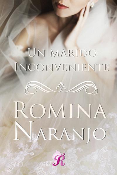 Un marido inconveniente by Romina Naranjo