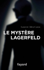 Download and Read Online Le Mystère Lagerfeld