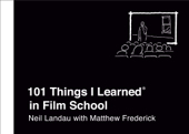101 Things I Learned® in Film School