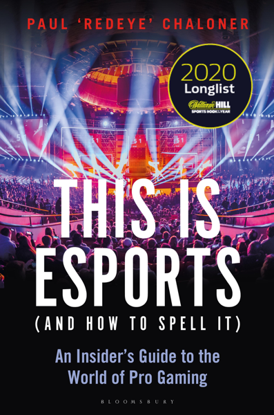 This is esports (and How to Spell it) – LONGLISTED FOR THE WILLIAM HILL SPORTS BOOK AWARD 2020