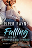 Piper Rayne - Falling for my Brother's Best Friend Grafik