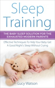 Sleep Training-The Baby Sleep Solution for the Exhausted Modern Parents Book Cover
