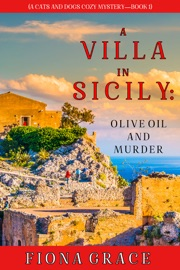 A Villa in Sicily: Olive Oil and Murder (A Cats and Dogs Cozy Mystery—Book 1) PDF Download