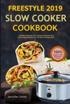 Weight Watchers Freestyle 2019 Slow Cooker Cookbook Ultimate Freestyle Slow Cooker Cookbook