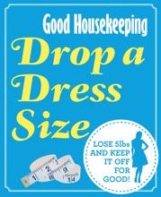 Good Housekeeping Drop A Dress Size