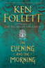Ken Follett - The Evening and the Morning artwork