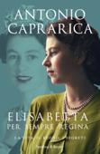 Elisabetta. Per sempre regina Book Cover