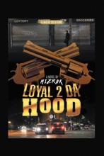 Loyal 2 Da Hood